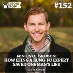 #152: Bent Not Broken:  How Being a Kung-Fu Expert Saved One Man's Life