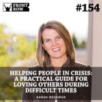 #154: Helping People In Crisis: A Practical Guide for Loving Others During Difficult Times