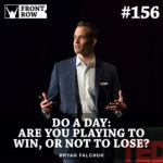 #156: Do A Day: Are you Playing to Win, or Not to Lose?