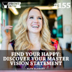 #155: Find Your Happy: Discover Your Master Vision Statement