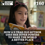 #160: How a 9-Year Old Author Uses Her Super Powers to Make the World a Better Place